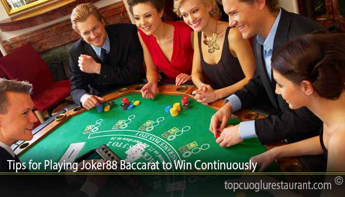 Tips for Playing Joker88 Baccarat to Win Continuously